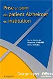 Prise en soins du patient Alzheimer en institution