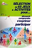 Séléction de 65 jeux & activités pour... découvrir, comprendre, s'exprimer, participer