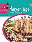 Le moyen âge, histoire & histoire des arts