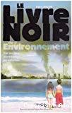 Le livre noir de l'environnement