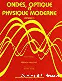 Ondes, optique et physique moderne : Physique