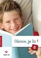 Silence, je lis! 6. Recueil de textes