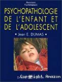 Psychopathologie de l' enfant et de l' adolescent