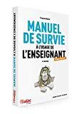 Manuel de survie à l'usage de l'enseignant (même débutant)