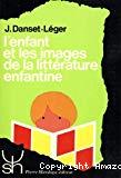 L'enfant et les images de la littérature enfantine