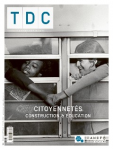 TDC, 1114 - 1er avril 2018 - Citoyennetés : construction & éducation