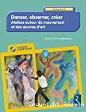 Danser, observer, créer - cycles 2 et 3