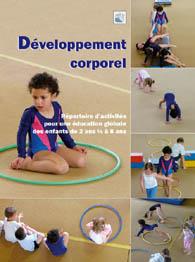 Développement corporel : répertoire d'activités pour une éducation globale des enfants de 2 ans 1/2 à 8 ans