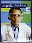 Les petits chercheurs. 8-10 ans : guide d'enseignement - documents reproductibles