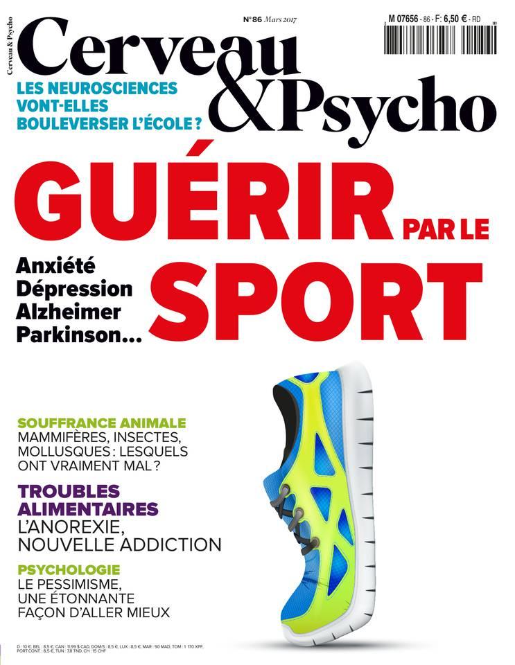 Cerveau & Psycho, n°86 - mars 2017 - Guérir par le sport
