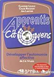 Développer l'autonomie affective de 5 à 14 ans