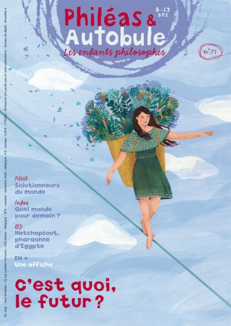 Philéas & Autobule : les enfants philosophes. 8-13 ans, N°71 - oct.-nov. 2020 - C'est quoi le futur ?