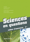 Sciences en questions 1re. Cahier d'exercices