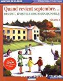 Quand revient septembre... Recueil d'outils organisationnels. Volume 2