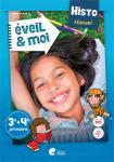 Éveil & moi. Histo 3e & 4e primaire : manuel