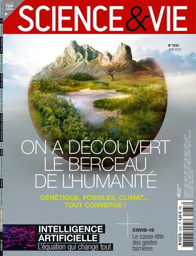 Science et Vie, N°1233 - Juin 2020 - On a découvert le berceau de l'humanité