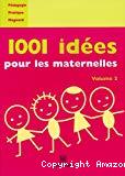 1001 idées pour les maternelles volume 2