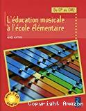 L'éducation musicale à l'école élémentaire : du CP au CM2