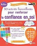 50 activités bienveillantes pour renforcer la confiance en soi des enfants