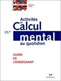 Activités de calcul mental au quotidien cycle 2 : CP/CE1