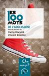 Les 100 mots de l'adolescent