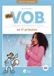 Mon V.O.B. en 3e primaire : guide de l'enseignant