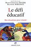 Le défi éducatif : situations pour réussir