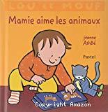 Lou et Mouf. Mamie aime les animaux