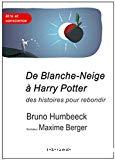 De Blanche-Neige à Harry Potter, des histoires pour rebondir