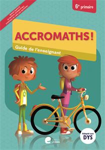 Accromaths ! 6e primaire : guide de l'enseignant