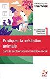 Pratiquer la médiation animale dans le secteur social et médico-social