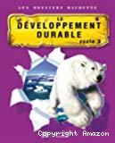 Le développement durable cycle 3