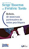Robots, de nouveaux partenaires de soins psychiques