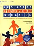 Le guide de l'inclusion scolaire