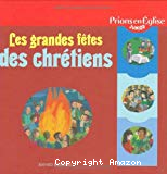 Les grandes fêts des chrétiens