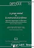 Le groupe nominal et la construction de la référence : approches linguistiques et didactiques