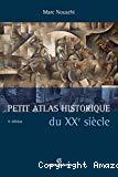 Petit atlas historique du XXe siècle