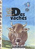 Des vaches : l'histoire, l'anatomie, l'élevage et la diversité