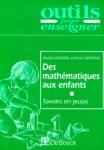 Des mathématiques aux enfants : savoirs en jeu(x)