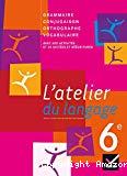 L' atelier du langage, 6e