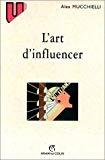 L'art d'influencer