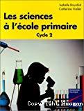 Les sciences à l'école primaire : cycle 2