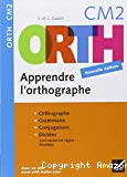 ORTH apprendre l'orthographe, CM2