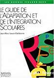 Le guide de l'adaptation et de l'intégration scolaires