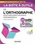 La boîte à outils de l'orthographe pour améliorer vos écrits professionnels