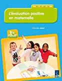L'évaluation positive en maternelle