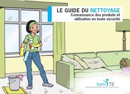 Le guide du nettoyage. Connaissance des produits et utilisation en toute sécurité