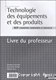 Technologie des équipements et des produits, livre du professeur