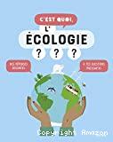 C'est quoi, l'écologie ?