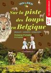 Sur la piste des loups en Belgique